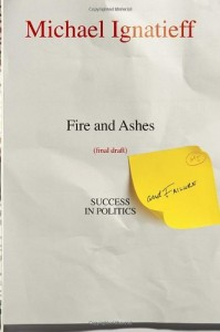 Fire and Ashes by Michael Ignatieff